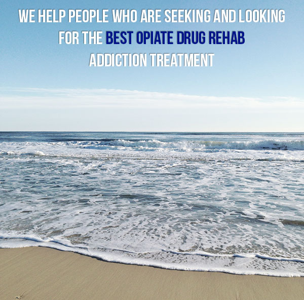 Best Opiate Drug Rehab addiction treatment