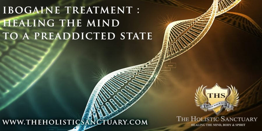 ibogaine treatment healing the mind to a preaddicted state